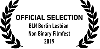 Official Selection BLN Berlin Lesbian Non Binary Filmfest 2019